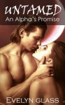 Untamed: An Alpha's Promise - Evelyn Glass