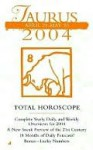 Taurus April 21- May 20 2004 Total Horoscope - Jove Books Staff