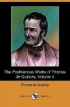 The Posthumous Works of Thomas de Quincey, Volume II - Thomas de Quincey, Alexander Japp