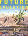 Future Evolution - Peter D. Ward, Alexis Rockman