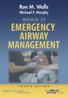 Manual of Emergency Airway Management - Ron Walls, Michael Murphy