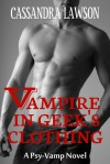 Vampire in Geek's Clothing - Cassandra Lawson