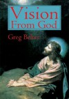 Vision From God - Greg Belter