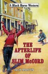 The Afterlife of Slim McCord - Jack Martin
