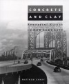 Concrete and Clay: Reworking Nature in New York City (Urban and Industrial Environments) - Matthew Gandy