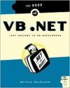The Book of VB .NET: .Net Insight for VB Developers - Matthew MacDonald