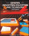 General Industrial Education and Technology - Chris Harold Groneman, John Louis Feirer