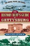 The History Buff's Guide to Gettysburg - Thomas R. Flagel, Ken Allers Jr.