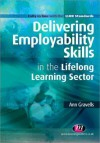 Delivering Employability Skills In The Lifelong Learning Sector - Ann Gravells