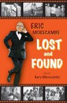 Eric Morecambe - Lost and Found. Gary Morecambe - Gary Morecambe