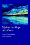 Night in the Shape of a Mirror Night in the Shape of a Mirror - Lynne Knight