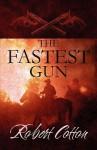 The Fastest Gun - Robert Cotton