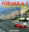 Formula 1: Creating the Spectacle - Alan Henry