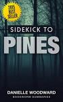 Sidekick to Pines (The Wayward Pines Trilogy, Book 1): by Blake Crouch - Danielle Woodward, Bookworm Summaries