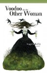 Voodoo for the Other Woman - Angela Kelly