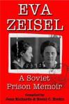 Eva Zeisel: A Soviet Prison Memoir - Jean Richards, Brent Brolin, Edward P. Gazur
