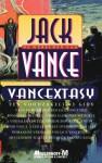 Vancextasy: De werelden van Jack Vance - Jack Vance, Annemarie van Ewyck, Paul Harland, Russell Letson