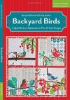 Backyard Birds: 12 Quilt Blocks to Appliqué from Piece O' Cake Designs - Becky Goldsmith, Linda Jenkins