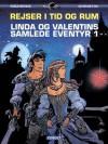 Rejser i tid og rum - Linda og Valentins samlede eventyr 1 - Pierre Christin, Jean-Claude Mézières, Evelyne Tranle, Jens Peder Agger