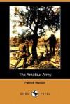 The Amateur Army (Dodo Press) - Patrick MacGill