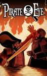 Pirate Eye: Exiled from Exile #4 (Pirate Eye: Exiled from Exile: 4) - Josiah Grahn, Carl Yonder