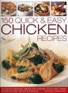 150 Quick & Easy Chicken Recipes: Delicious Everyday Dishes for Chicken, Duck and Turkey, Shown in Over 180 Photographs - Valerie Ferguson