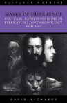 Masks of Difference: Cultural Representations in Literature, Anthropology and Art - David Richards, Timothy Brennan