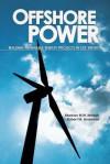 Offshore Power: Building Renewable Energy Projects in U.S. Waters - Markian Melnyk, Robert Andersen