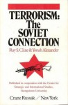 Terrorism: The Soviet Connection - Ray S. Cline, Yonah Alexander