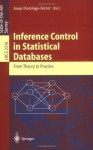 Inference Control in Statistical Databases: From Theory to Practice (Lecture Notes in Computer Science) - Josep Domingo-Ferrer