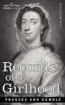 Records of a Girlhood - Fanny Kemble