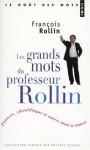 Les Grands Mots Du Professeur Rollin - François Rollin