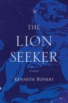 [ THE LION SEEKER By Bonert, Kenneth ( Author ) Hardcover Oct-15-2013 - Kenneth Bonert