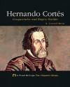 Hernando Cortes: Conquistador and Empire Builder - R. Conrad Stein