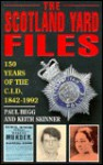 The Scotland Yard Files: 150 Years Of The C. I. D - Paul Begg, Keith Skinner