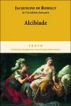 Alcibiade : Ou les dangers de l'ambition - Jacqueline de Romilly