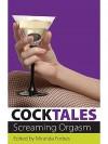 Cocktales: Screaming Orgasm - Miranda Forbes, A.M. Hartnett