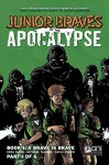 Junior Braves of the Apocalypse #1 - Greg Smith, Michael Tanner, Zach Lehner