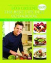 The Best Life Diet Cookbook: More Than 100 Delicious, Convenient, Family-Friendly Recipes - Bob Greene