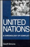 The United Nations: A Chronology of Conflict - Geoff L. Simons