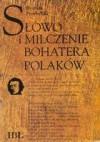 Słowo i milczenie bohatera Polaków - Ryszard Przybylski