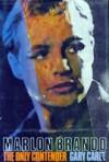 Marlon Brando: The Only Contender - Gary Carey