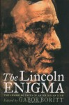 The Lincoln Enigma: The Changing Faces of an American Icon - Gabor Boritt