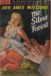 The Silver Forest - Ben Ames Williams