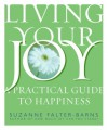 Living Your Joy: A Practical Guide to Happiness - Suzanne Falter