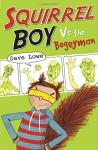 Squirrel Boy vs. the Bogeyman - Dave Lowe, James Cate