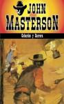 Cobardes y Carrera (Coleccion Oeste) (Volume 3) - John Masterson