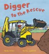 Digger to the Rescue - Mandy Archer, Martha Lightfoot