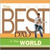 The Best Dad in the World - Howard Books