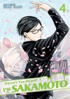 Haven't You Heard? I'm Sakamoto, Vol. 4 - Sano Nami